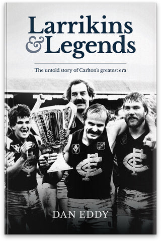 Larrikins & Legends - the untold story of Carlton's greatest era