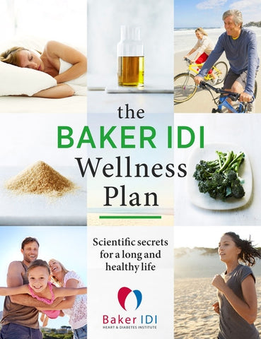 The Baker IDI Wellness Plan by The Baker Institute of Heart and Diabetes