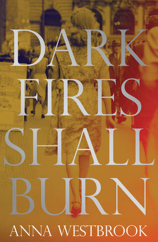 Dark Fires shall burn by Anna Westbrook