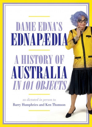 Ednapaedia: A History of Australia in 101 Objects