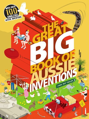 "The Great Big Book of Aussie Inventions by Chris ""ROY"" Taylor"