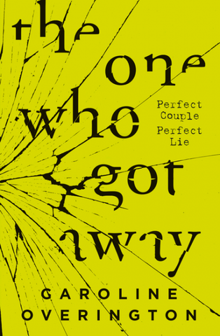 The One Who Got Away by Caroline Overington