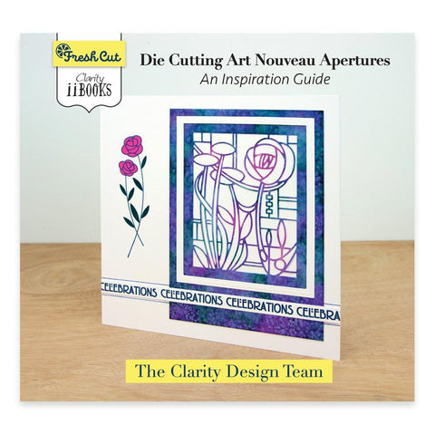Clarity ii Book: Die Cutting Art Nouveau Apertures Guide