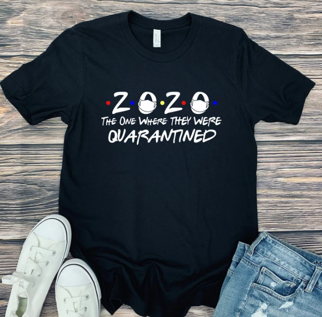 "2020""The One Where They Were Quarantined"" Tee"