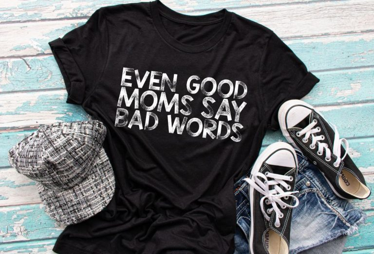 Even Good Moms Say Bad Words Tee