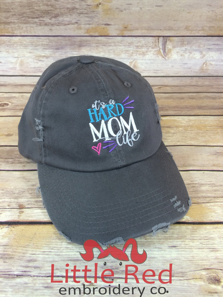 """It's a Hard Mom Life"" Distressed Cap"