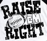 Raise 'Em Right Football Tee