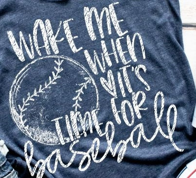 Wake Me When It's Time for Baseball Tee