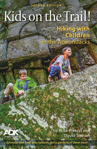 Kids on the Trail!, Hiking with Children in the Adirondacks, 2nd edition, Rose Rivezzi and David Trithart