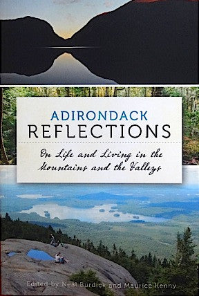 Adirondack Reflections On Life and Living in the Mountains and the Valleys