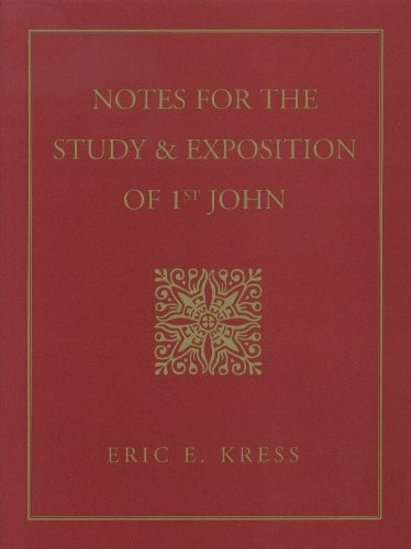 Notes for the Study and Exposition of First John