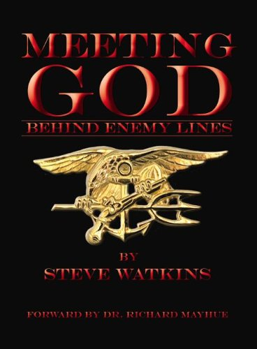 Meeting God Behind Enemy Lines: My Christian Testimony as a U.S. Navy SEAL