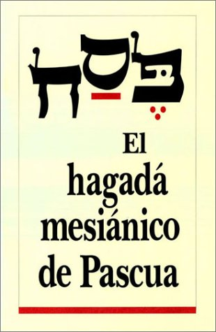 (Spanish) The Messianic Passover Haggadah