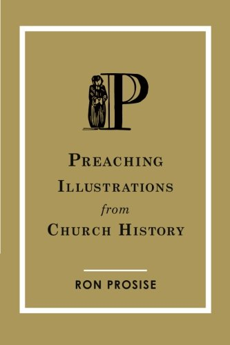 Preaching Illustrations from Church History