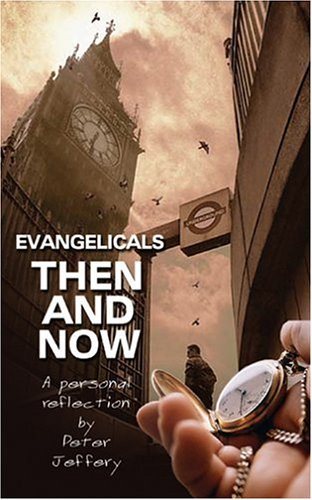 Evangelicals: Then and Now