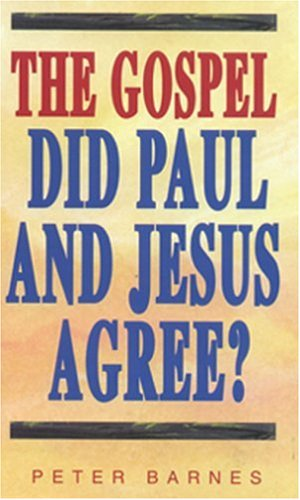 The Gospel - Did Paul & Jesus Agree?