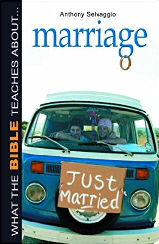 What the Bible Teaches About...Marriage