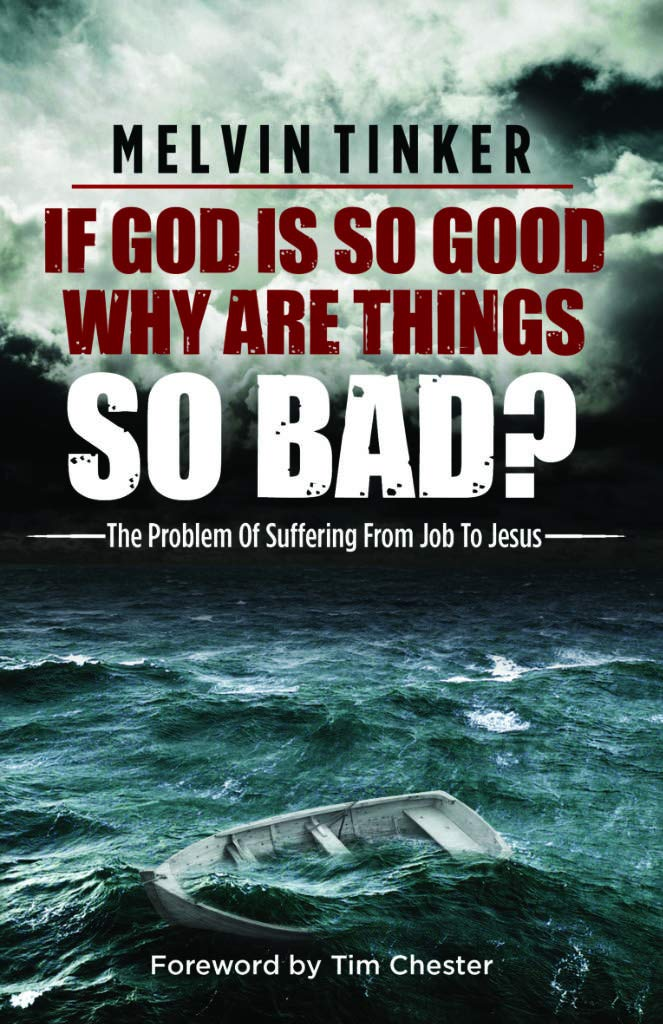If God is So Good, Why are Things so Bad?
