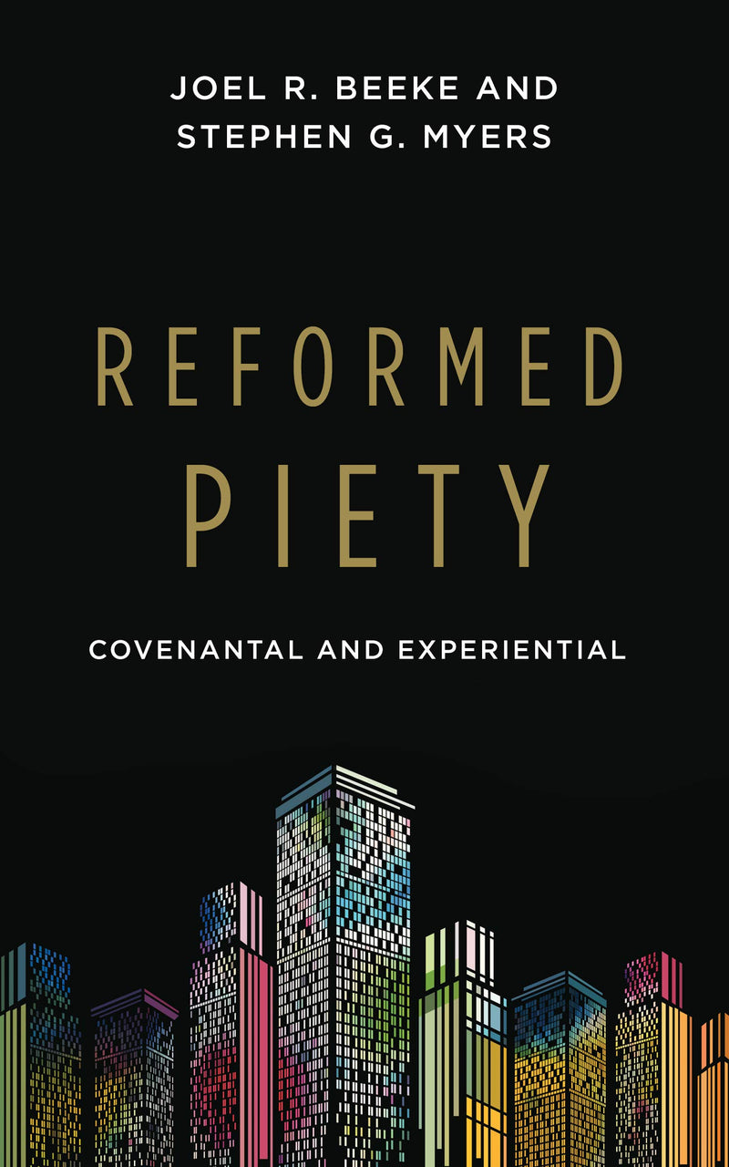 Reformed Piety: Covenantal and Experiential