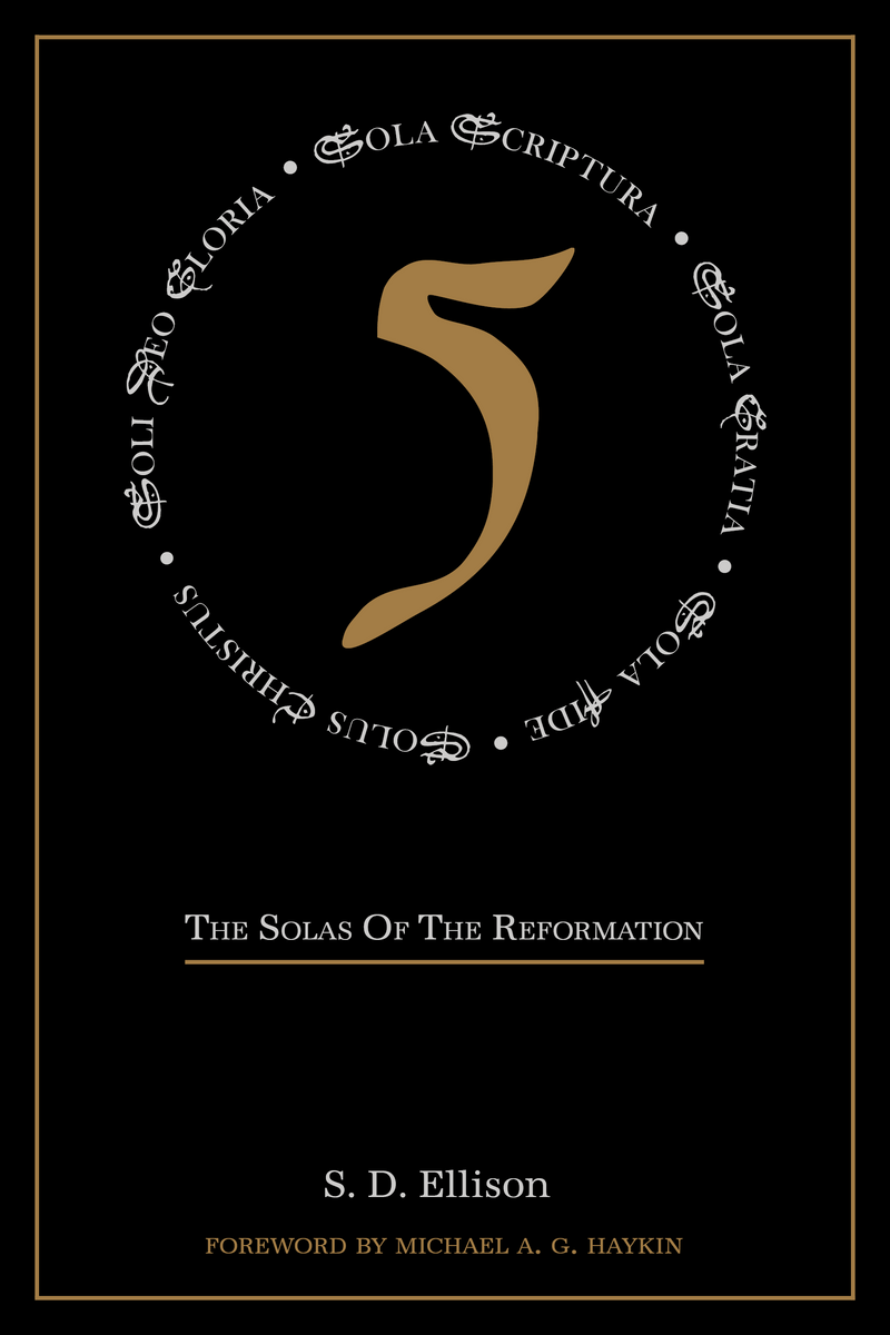 Five: The Solas of the Reformation - COMING SOON
