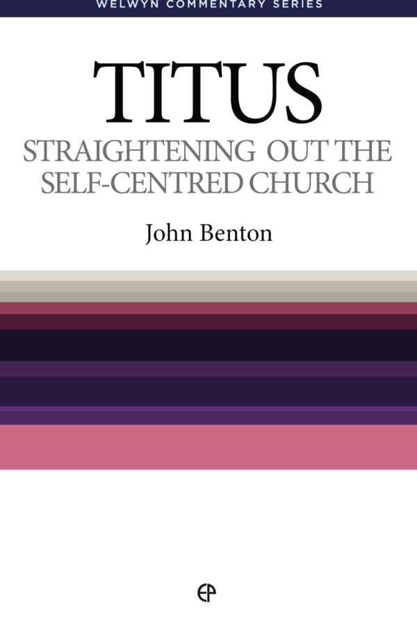 WCS Titus: Straightening Out the Self-Centered Church
