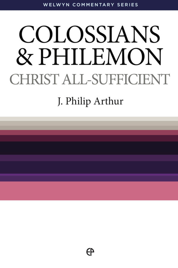 WCS Colossians and Philemon: Christ All-Sufficient