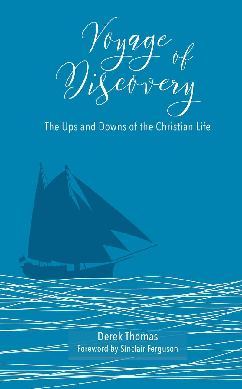 Voyage of Discovery: The Ups and Downs of the Christian Life