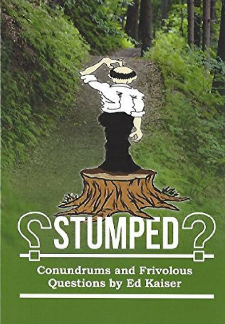 Stumped: Conundrums and Frivolous Questions