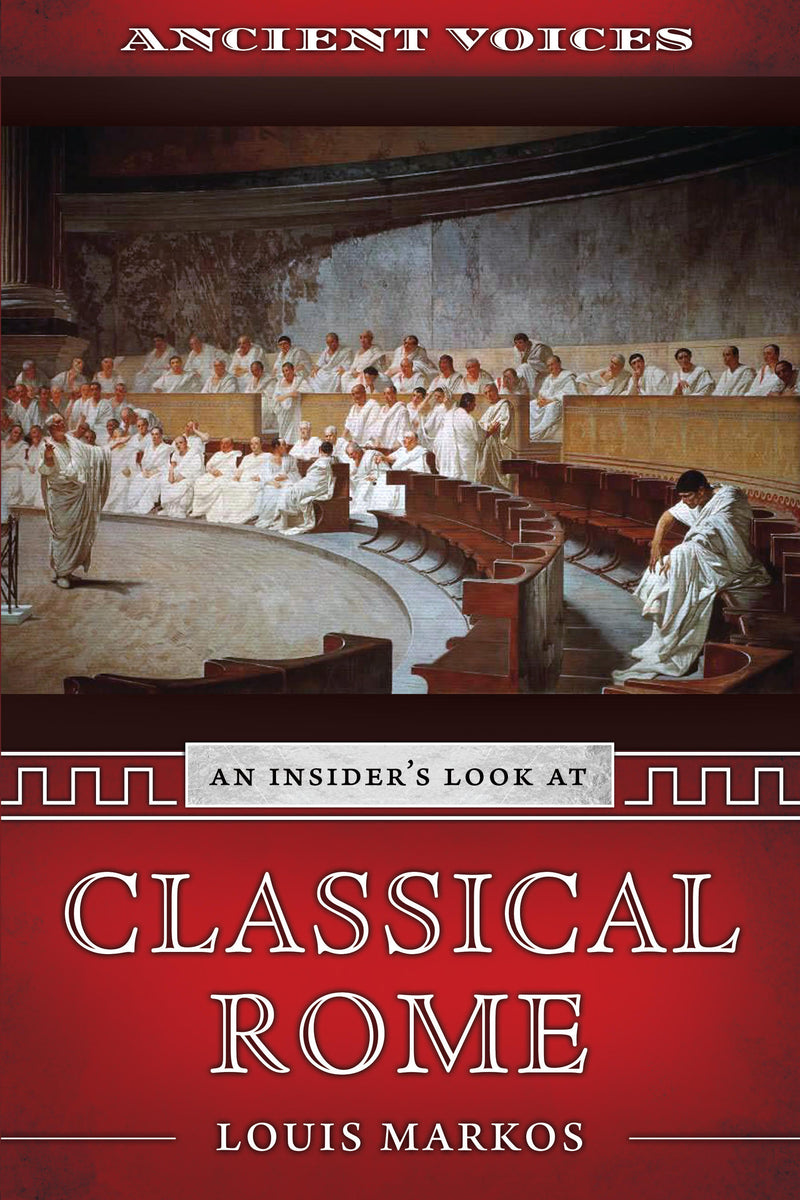 Ancient Voices: An Insider's Guide to Classical Rome