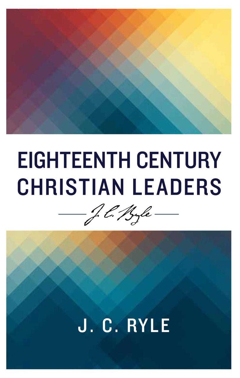 Eighteenth Century Christian Leaders (Coming 10/1/18)