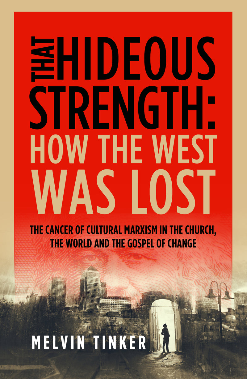That Hideous Strength: How the West Was Lost (Available July 2018)
