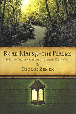 Road Map for the Psalms: Inductive Preaching Outlines Based on the Hebrew Text