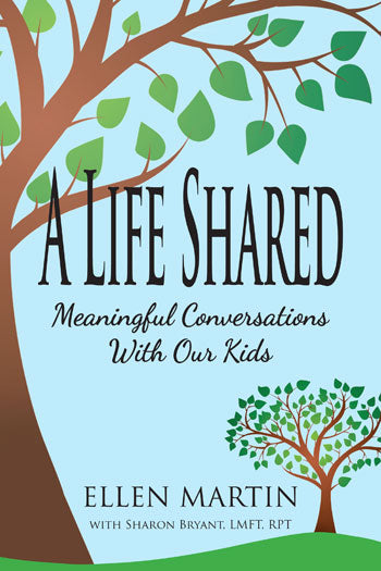 A Life Shared - Meaningful Conversations with Our Kids