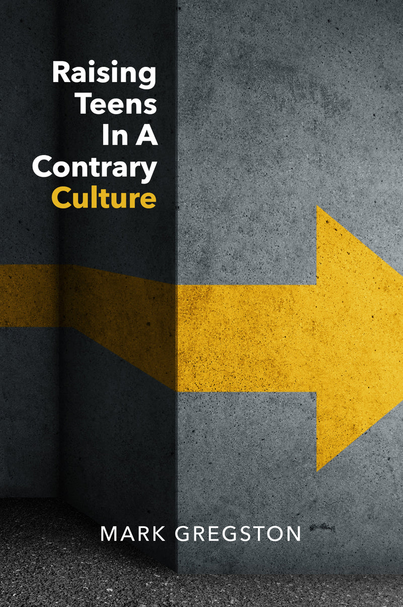Raising Teens in a Contrary Culture