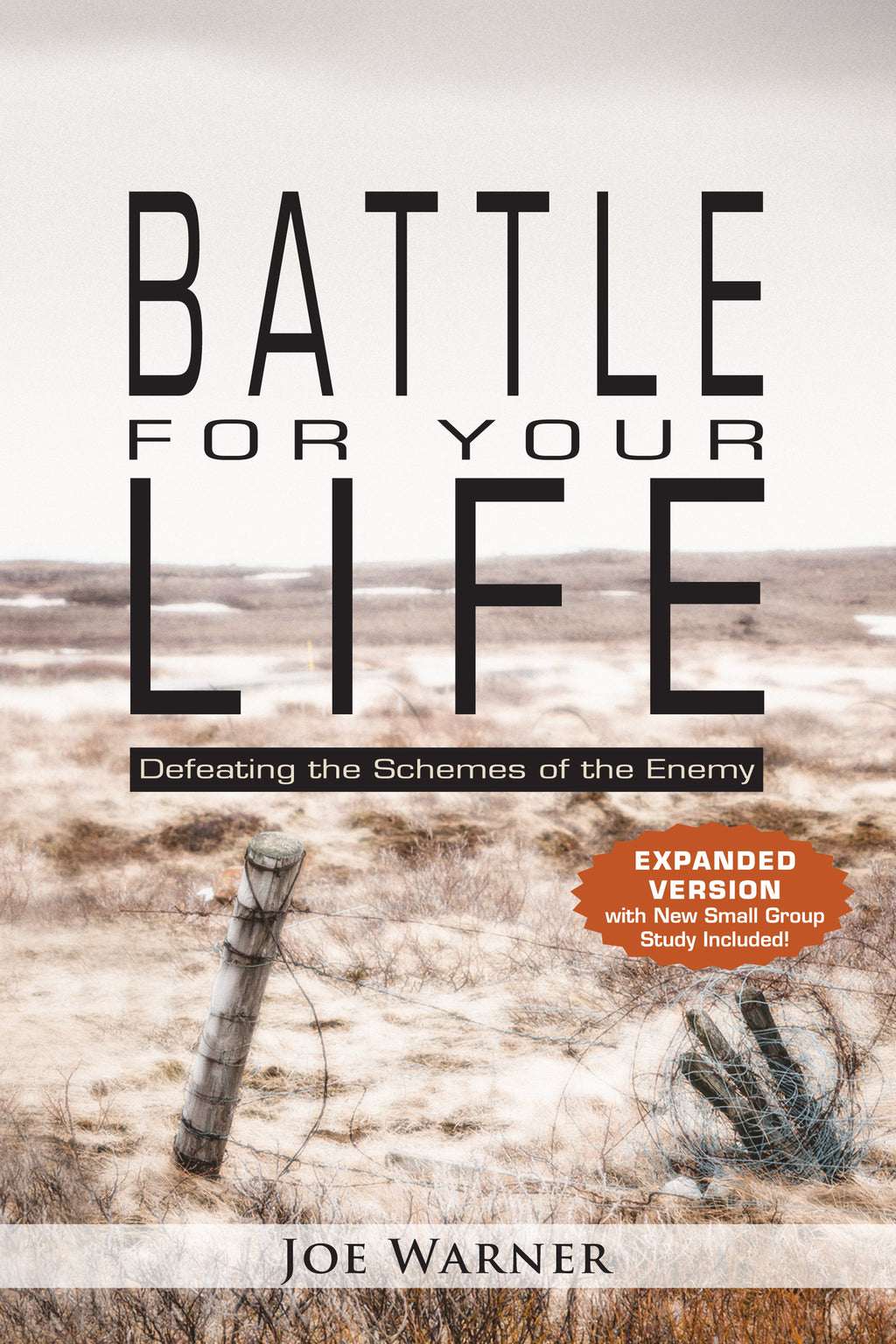 Battle for Your Life (NEW Expanded Version with Small Group Study included)