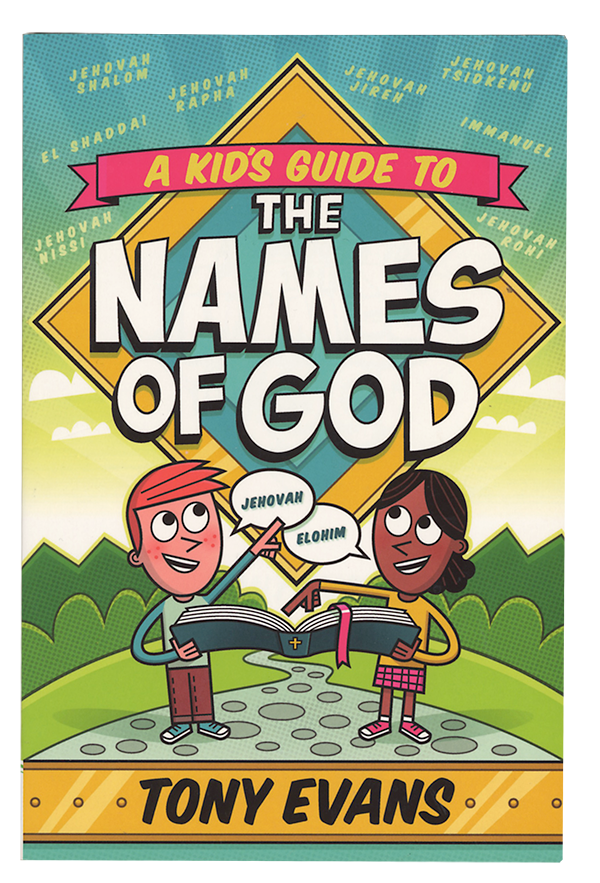 A Kid's Guide to the Names of God by Tony Evans