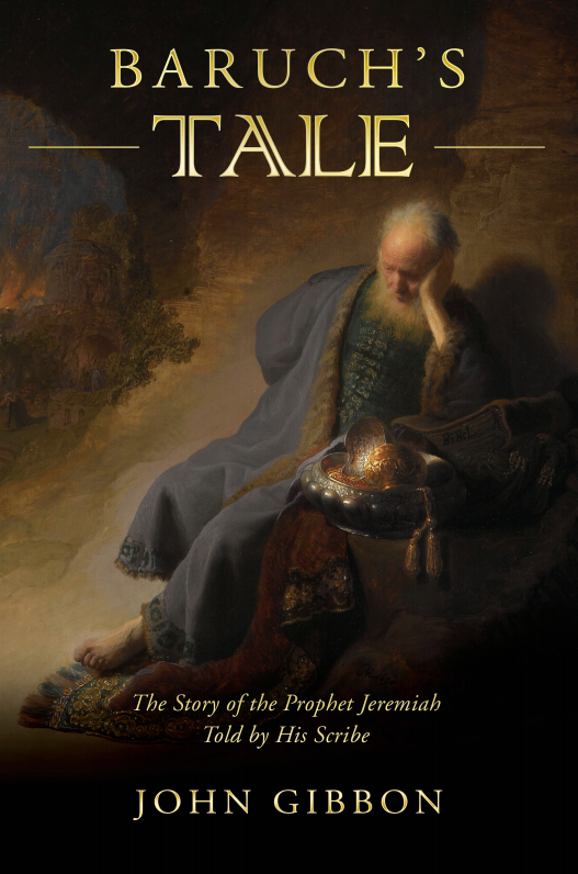 Baruch's Tale: The Story of the Prophet Jeremiah Told by His Scribe