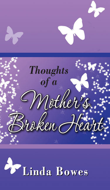 Thoughts of a Mother's Broken Heart