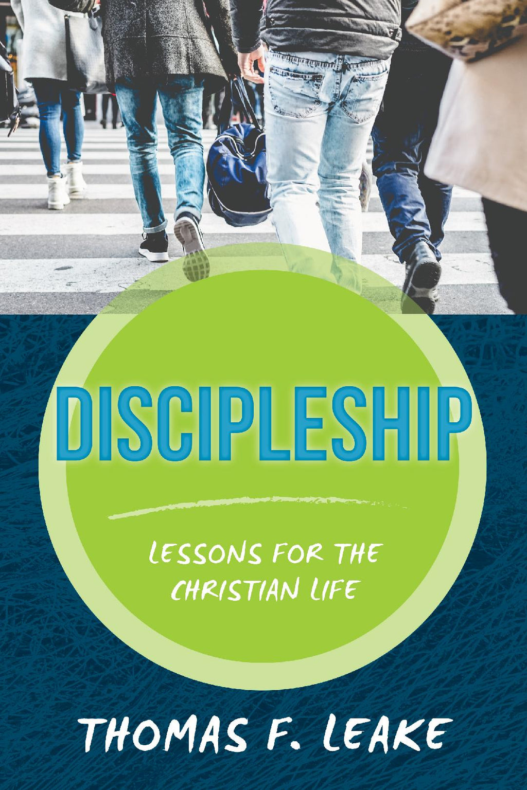 Discipleship: Lessons for the Christian Life