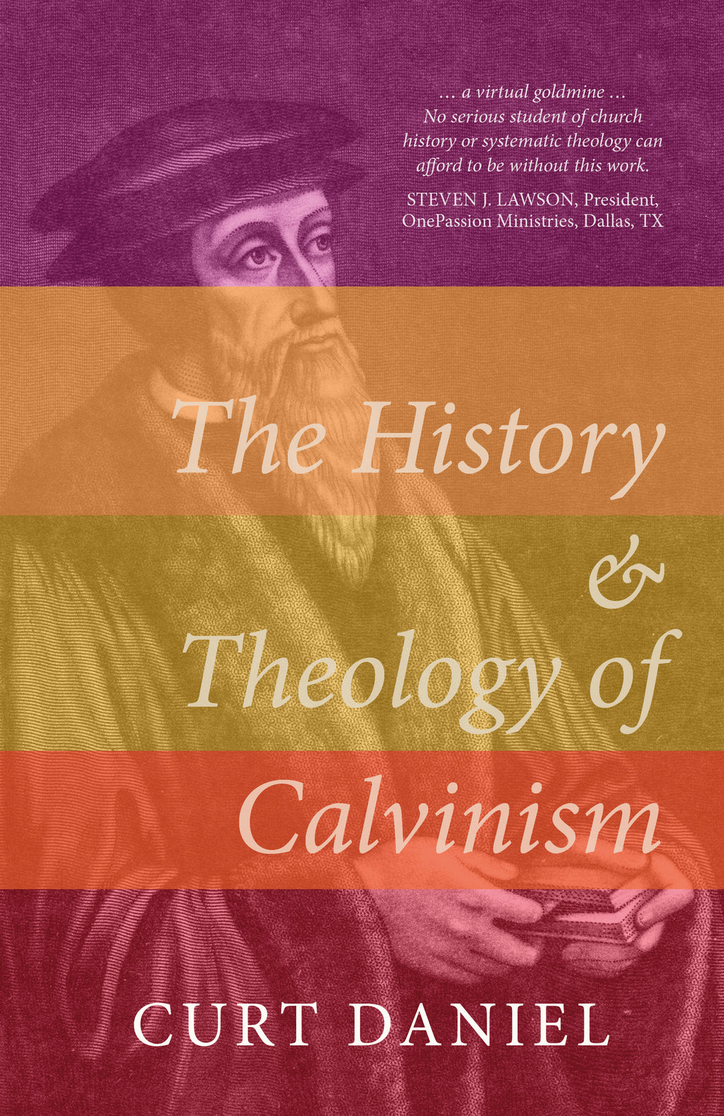 The History and Theology of Calvinism