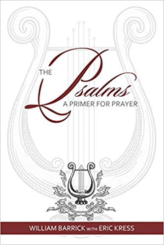 The Psalms: A Primer for Prayer