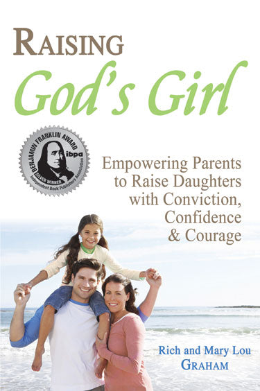 Raising God's Girl [Benjamin Franklin Silver Award Winner]