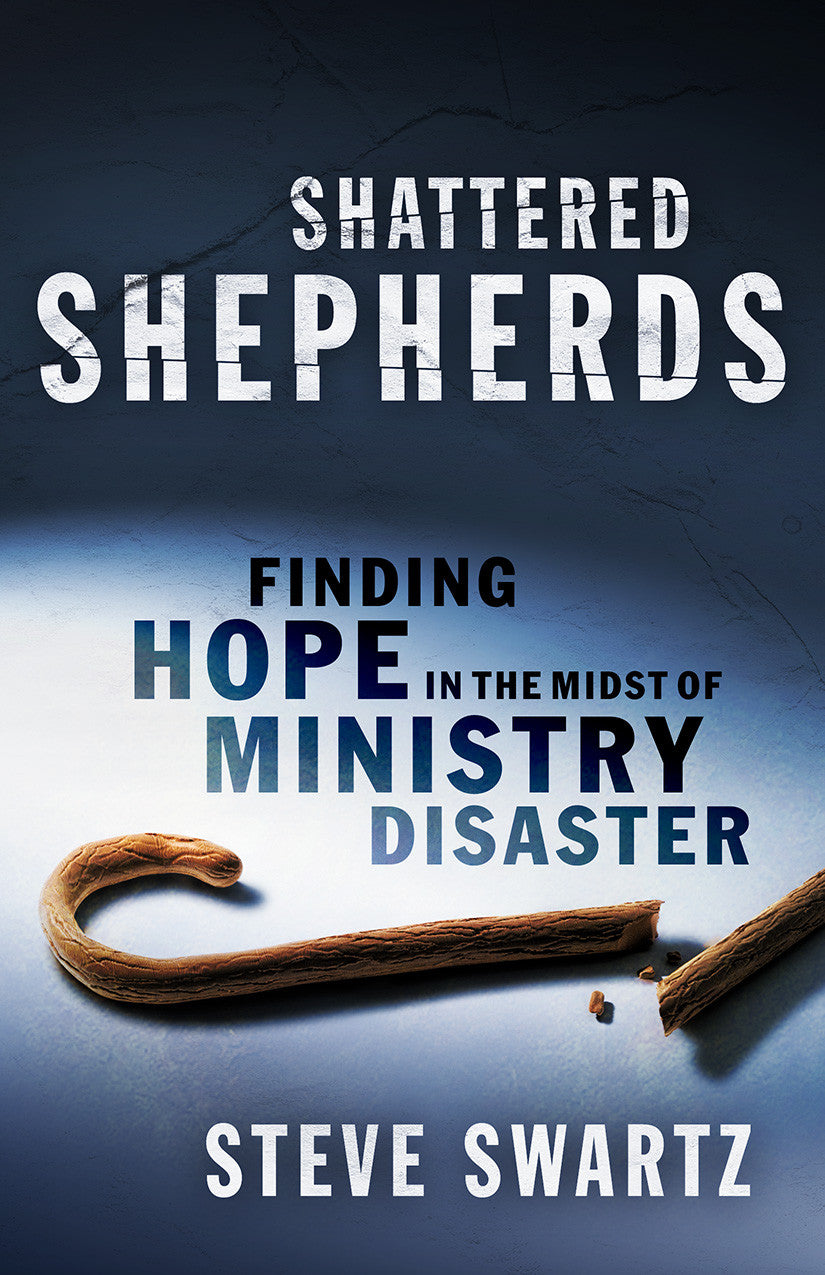 Shattered Shepherds: Finding Hope in the Midst of Ministry Disaster
