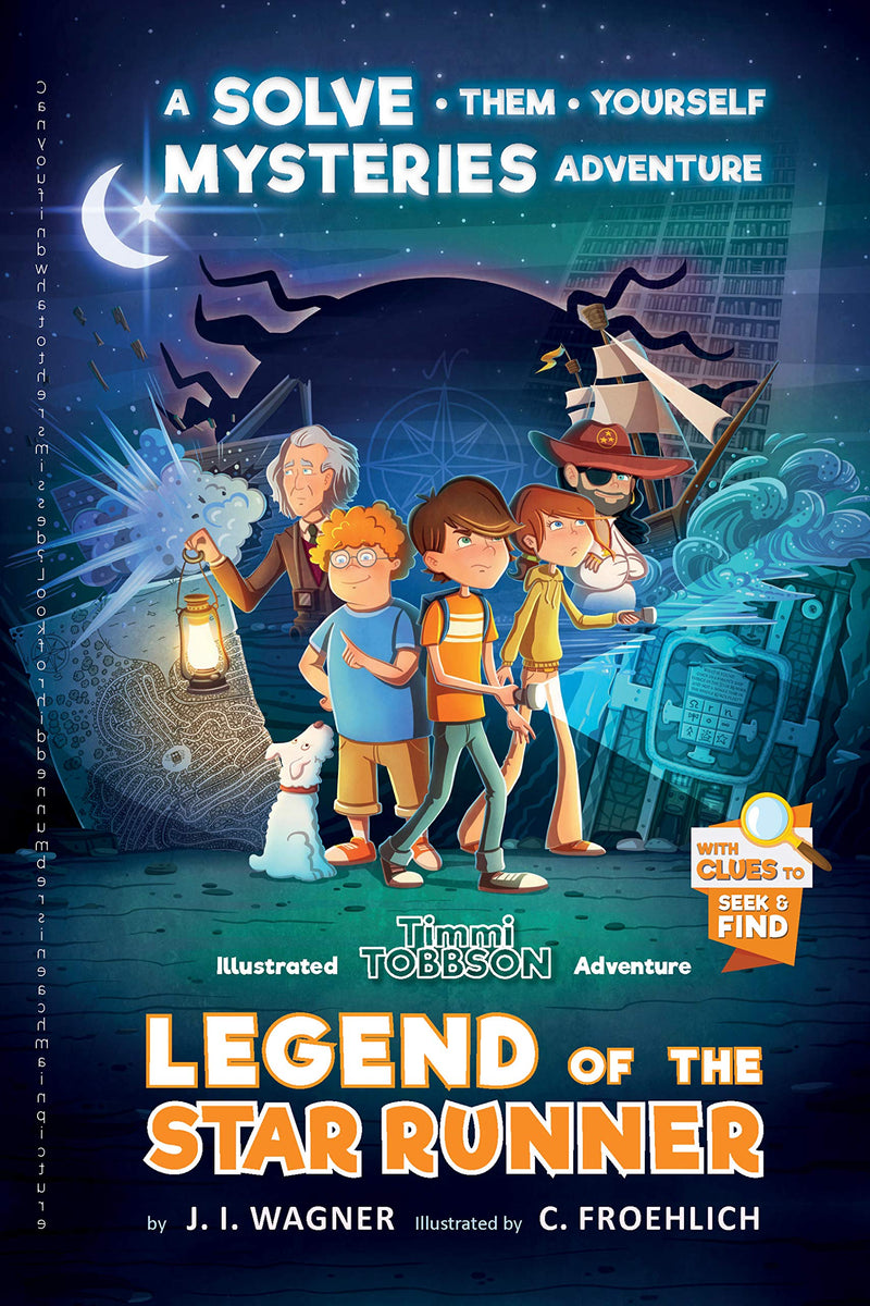 Legend of the Star Runner: A Timmi Tobbson Adventure