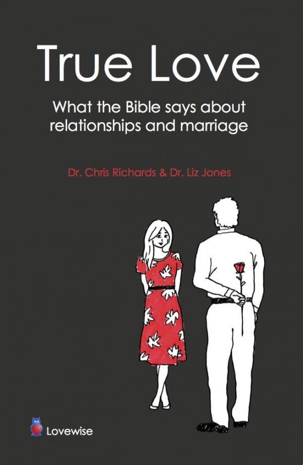 True Love: Relationships & Marriage God's Way