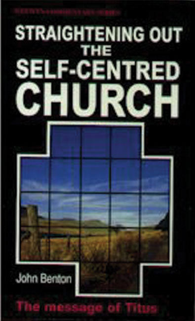 WCS Titus - Straightening Out the Self-Centred Church