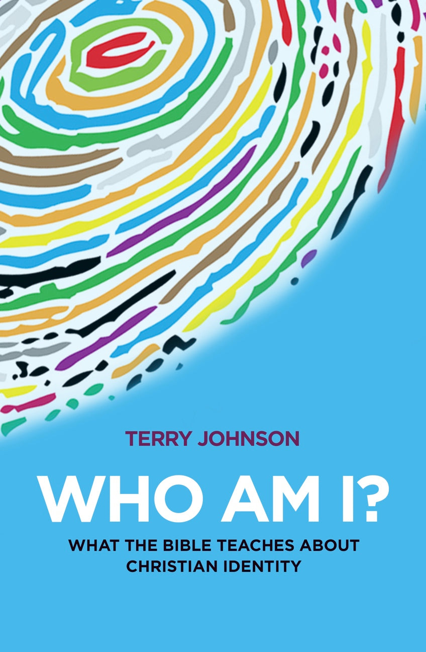 Who Am I?: What the Bible Teaches About Christian Identity