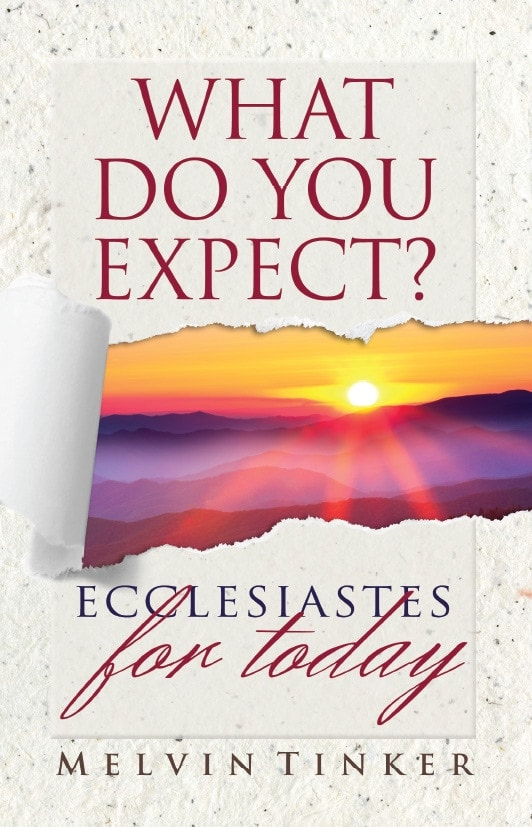 What Do You Expect?: Ecclesiastes for Today