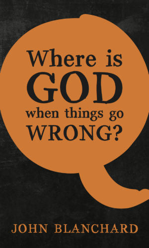 Where is God When Things Go Wrong ?