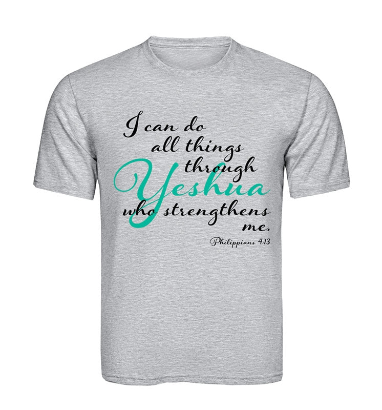 I Can Do All Things Things Through Yeshua T Shirt